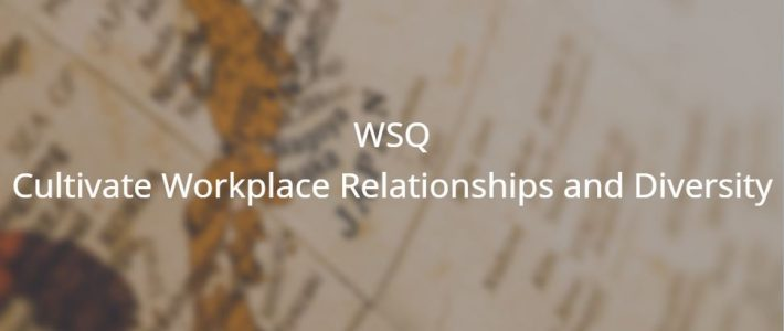 WSQ Cultivate Workplace Relationships and Diversity